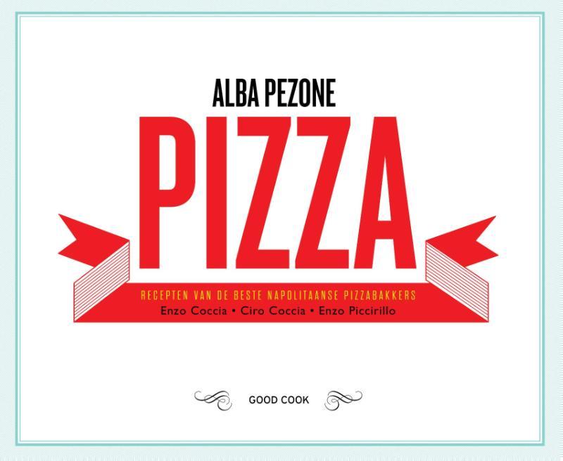 Pizza, recepten van de beste Napolitaanse pizzabakkers